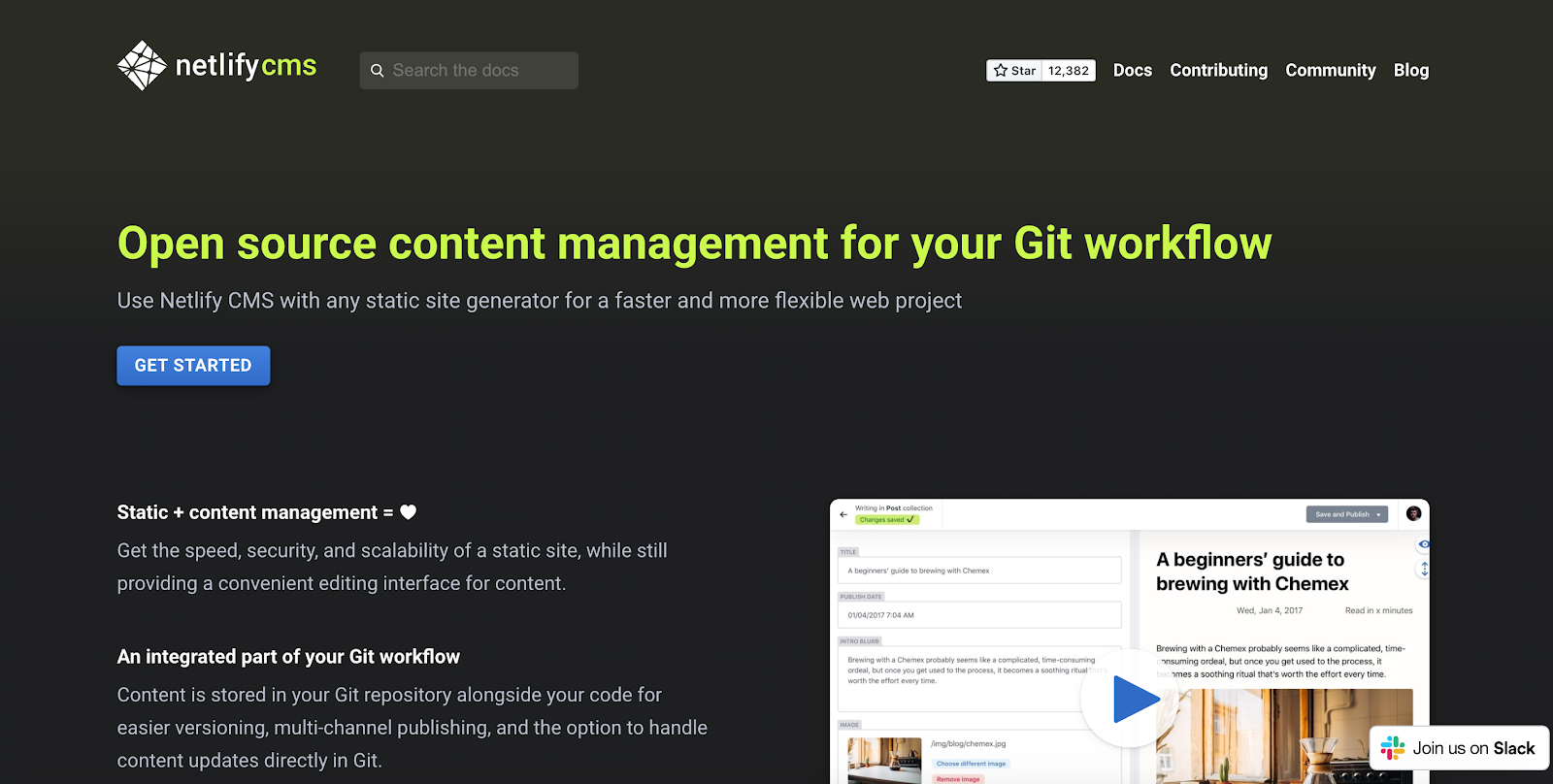 Netlify is a free to download, open-source and CMS complete with highly functional Git integration