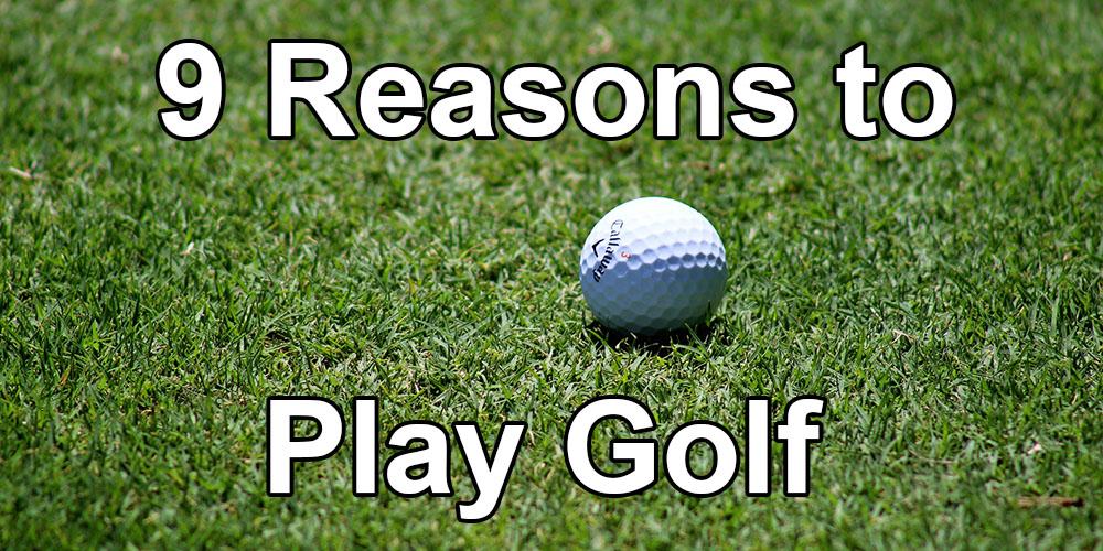 9 Reason You Should Play Golf | GolfBit.com