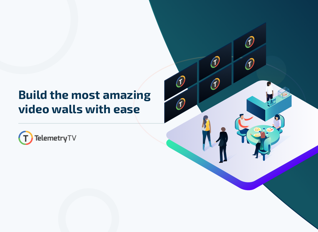 How to Build a Video Wall with TelemetryTV